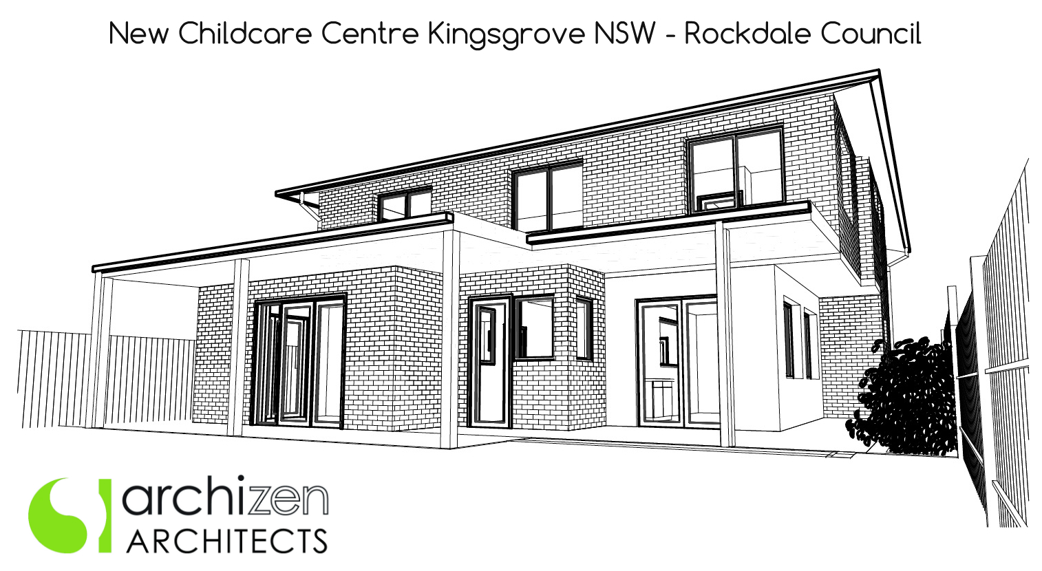 Archizen Architects New Childcare Centre design Rockdale Council Pre Schools Early learning Centre Education architectural design Sydney Melbourne Perth Adelaide Brisbane